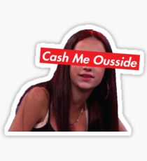 Cash me Outside Supreme Sticker