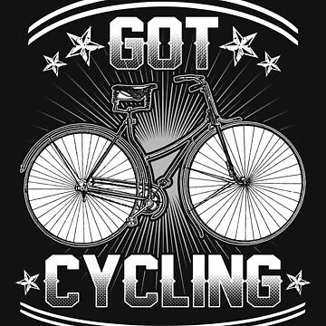 Got Cycling Bicycling Bicycle Race Team by CleverTshirtCo