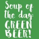 Soup of the Day: Green Beer by Greenbaby