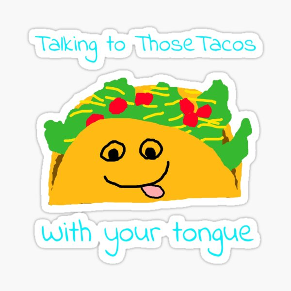 Taco Tongue - Misheard Song Lyric Sticker