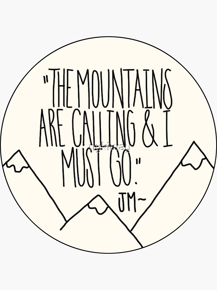 The Mountains are Calling Inspirational Nature Quote by nykiway