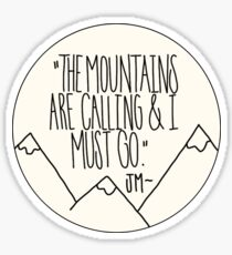 The Mountains are Calling Inspirational Nature Quote Sticker