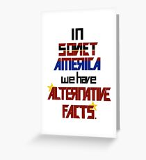 In Soviet America we have Alternative Facts Greeting Card