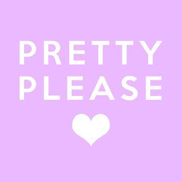 Pretty Please by mypparadise