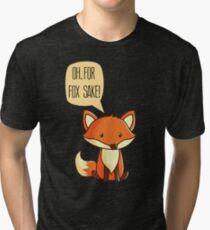 For Fox Sake Tri-blend T-Shirt