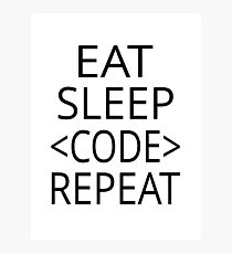 Eat Sleep Code Repeat Photographic Print