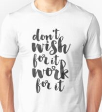 don't wish for it fork for it,inspirational quote,motivational poster,quote posters,workout,office sign,success quote,typography posters,watercolor T-Shirt