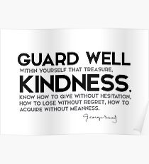 guard well kindness - george sand Poster