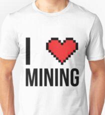 I love mining Unisex T-Shirt