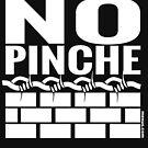 No Pinche Wall T-shirt by borderbandit