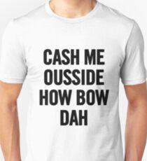 Cash Me Outside 2 (Black) T-Shirt iPhone Case Unisex T-Shirt
