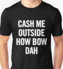 Cash Me Outside 3 (White) T-Shirt iPhone Case Unisex T-Shirt
