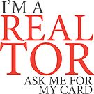 I'm a realtor ask for my card funny  by CreatedTees