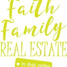 Faith Family Real Estate Gift by CreatedTees