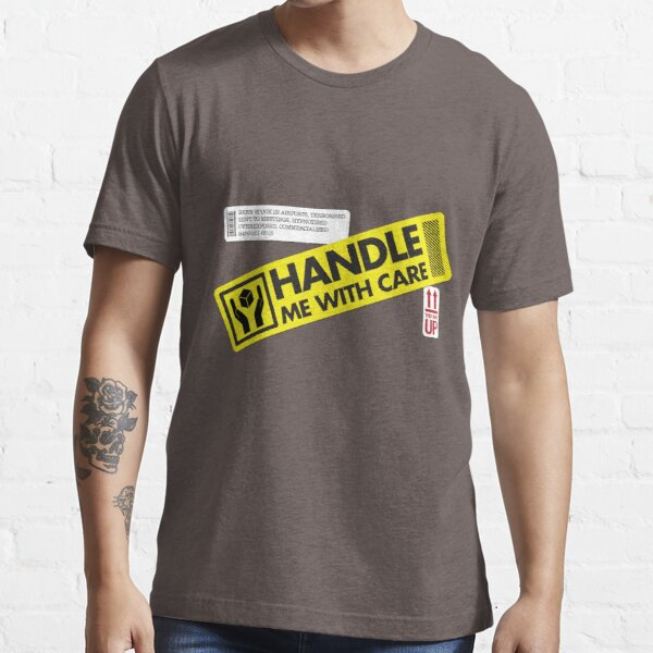 Handle With Care Essential T-Shirt