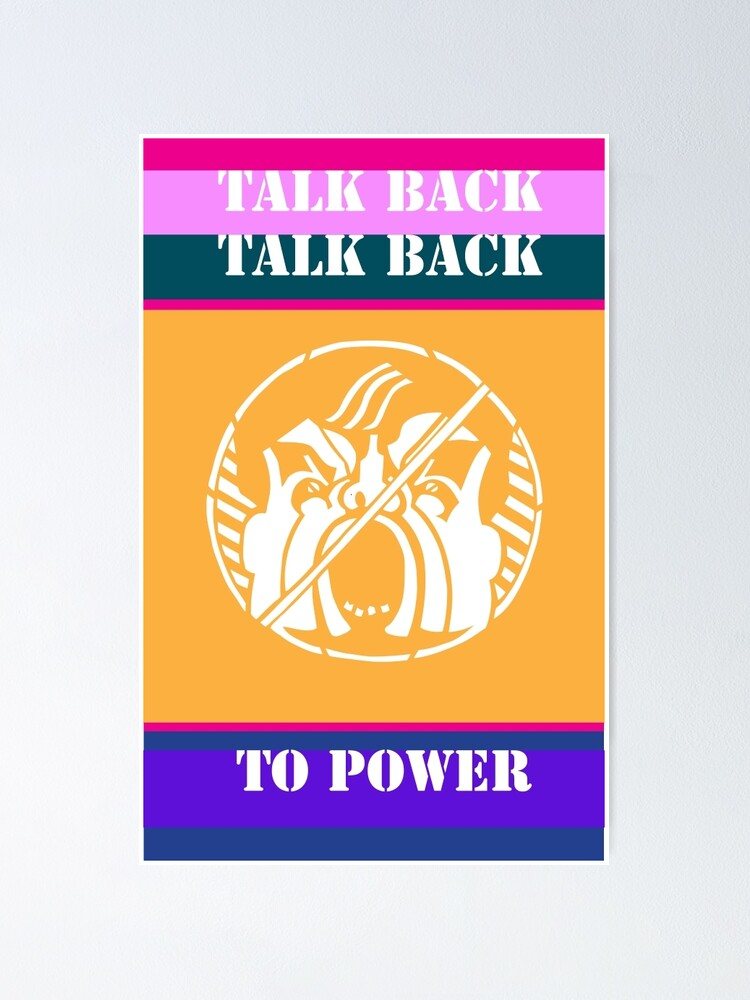 Alternate view of Talk Back to Power Poster