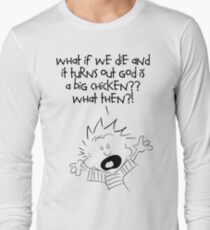What if we die Long Sleeve T-Shirt