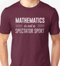 Mathematics is not a spectator sport T-Shirt