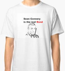 Sean Connery is 007 James Bond Classic T-Shirt