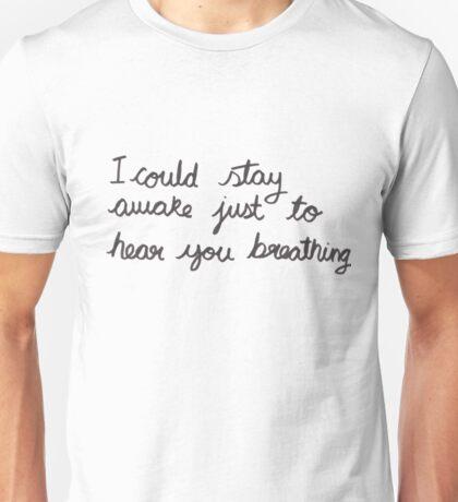 I could stay awake just to hear you breathing - Aerosmith Unisex T-Shirt