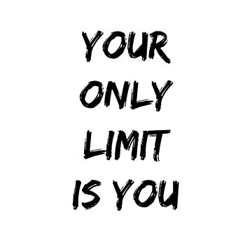 Your Only Limit is You Funny Tea Mug by KatieMcGrath