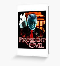 President Evil Greeting Card