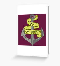 Oh Calamity Anchor Greeting Card