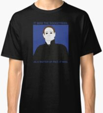 Halloween / Michael Meyers (w/ quotes) Classic T-Shirt