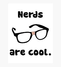 Nerds are cool Photographic Print