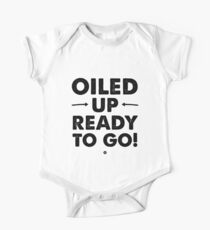 Oiled Up Ready To Go! Kids Clothes