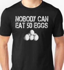 Nobody Can Eat 50 Eggs - Cool Hand Luke Unisex T-Shirt