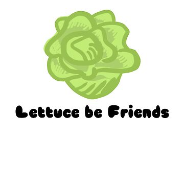 Lettuce be Friends by Spellerific