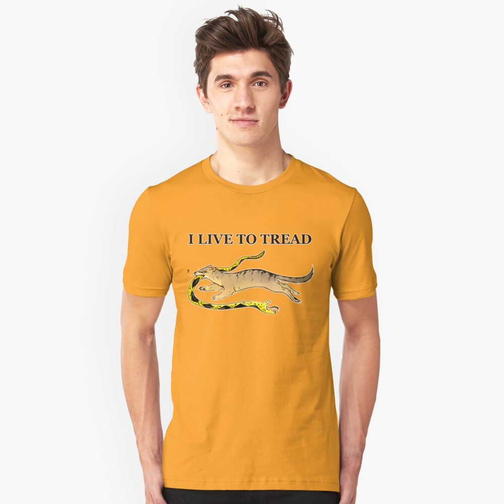 I LIVE TO TREAD- MONGOOSE Unisex T-Shirt Front