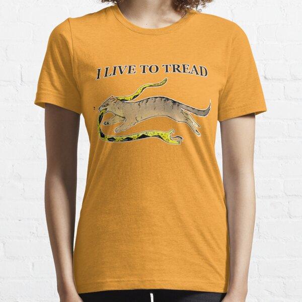 I LIVE TO TREAD- MONGOOSE Essential T-Shirt