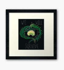 WE WILL SURVIVE Framed Print