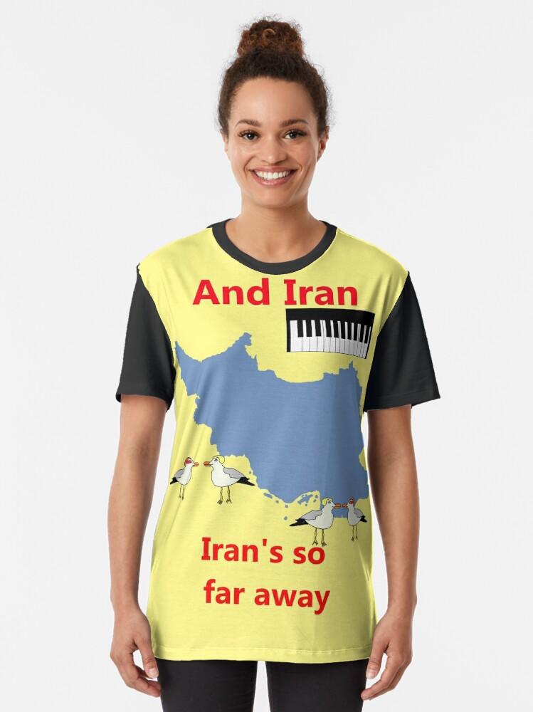 Alternate view of IRAN - Misheard Song Lyric Graphic T-Shirt