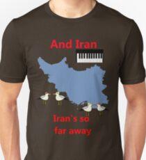 IRAN - Misheard Song Lyric Unisex T-Shirt
