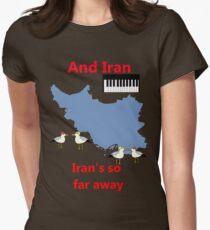 IRAN - Misheard Song Lyric Women's Fitted T-Shirt
