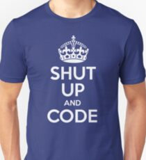 Shut Up And Code Unisex T-Shirt