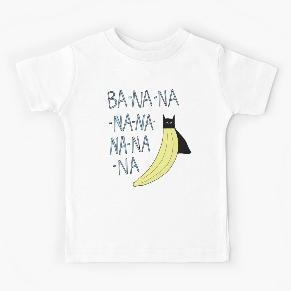 BA-NA-NA-NA-NA-NA-NA-NA Kids T-Shirt