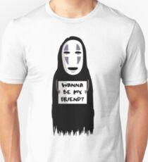 Wanna be my friend? Unisex T-Shirt