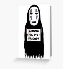 Wanna be my friend? Greeting Card