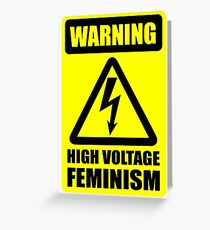 Warning High Voltage Feminism Greeting Card