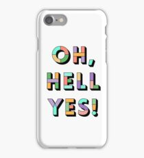 Hell yes iPhone Case/Skin
