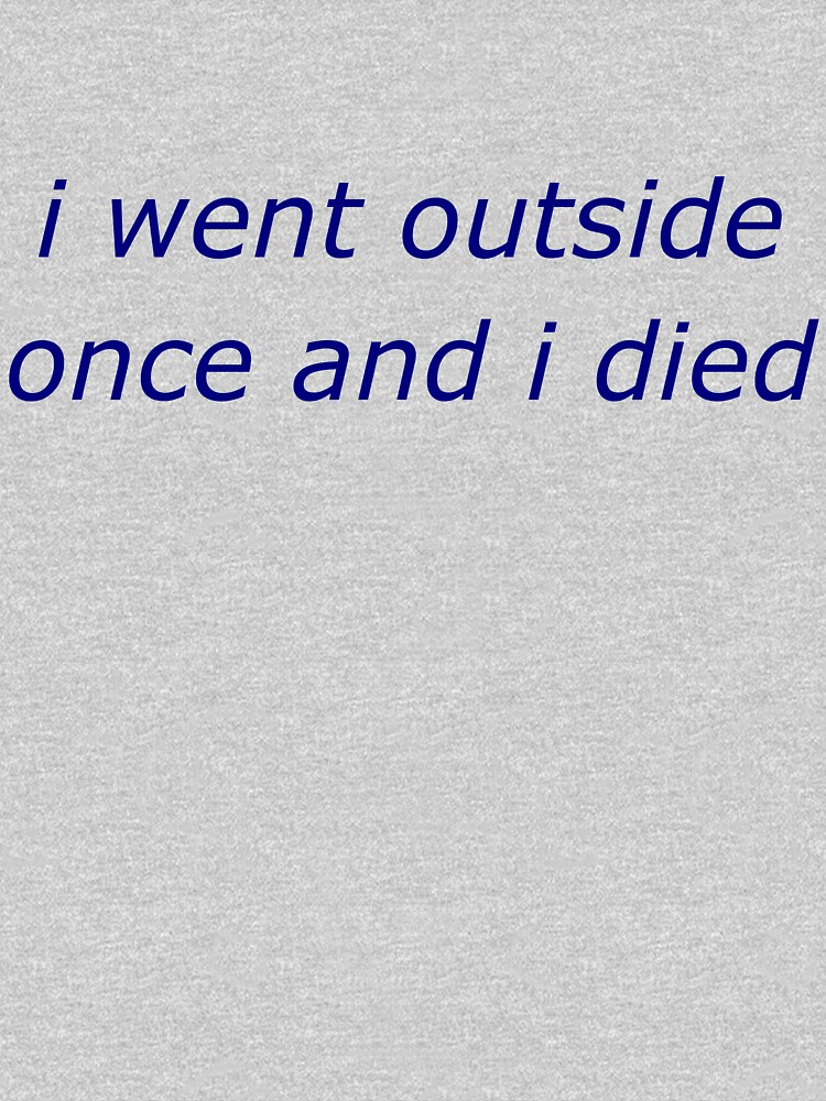 Outside by nihilistmemes