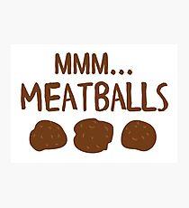 mmm... meatballs Photographic Print