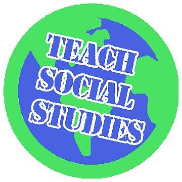Teach Social Studies - Social Studies Pride by Insecondsflat