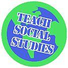 Teach Social Studies - Social Studies Pride by Chris Carruthers