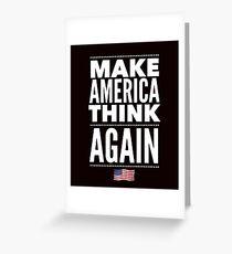 Make America Think Again Anti Trump Greeting Card