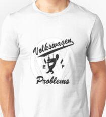 VW problems Unisex T-Shirt